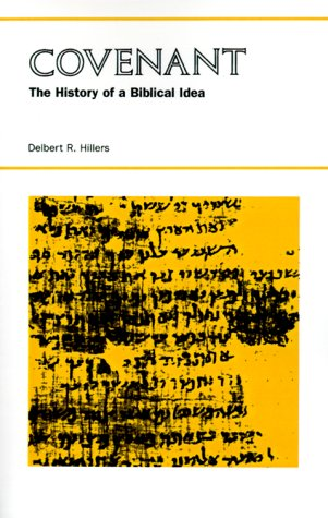 Covenant: The History of a Biblical Idea (Seminar in the History of Ideas)
