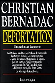 Déportation. Illustrations et documents par Christian Bernadac