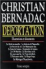 Déportation. Illustrations et documents par Bernadac