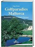 Golfparadies Mallorca: Traumhafte Clubs und exklusive Fairways
