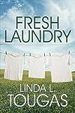 Fresh Laundry, Linda L. Tougas, 1607499932