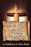 How to Write for the Christian Marketplace, Jo Huddleston and Vickie Phelps, 1475048599