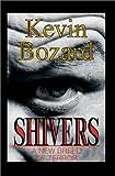 Shivers, Kevin Bozard, 0595658458
