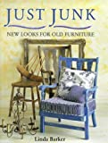 "Just Junk : "" New Looks For Old Furniture "" :"