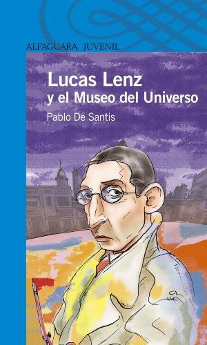 Lucas Lenz y el Museo del Universo (Spanish Edition) by [De Santis,