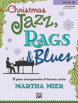 Christmas Jazz, Rags & Blues, Bk 3: 9 Arrangements of Favorite Carols for Intermediate to Late Intermediate Pianists (Christmas Jazz, Rags & Blues) (Paperback) - Common