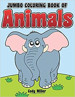 jumbo coloring book of animals cody miller 9780996741347 amazoncom books - Jumbo Coloring Book