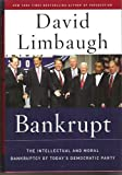 Front cover for the book Bankrupt: The Intellectual and Moral Bankruptcy of Today's Democratic Party by David Limbaugh