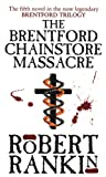 The Brentford Chainstore Massacre (Brentford Trilogy)