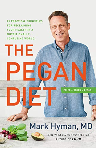 Book Cover: The Pegan Diet: 25 Practical Principles for Reclaiming Your Health in a Nutritionally Confusing World