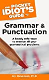 The Pocket Idiot's Guide to Grammar and Punctuation, Jay Stevenson, 1592573932