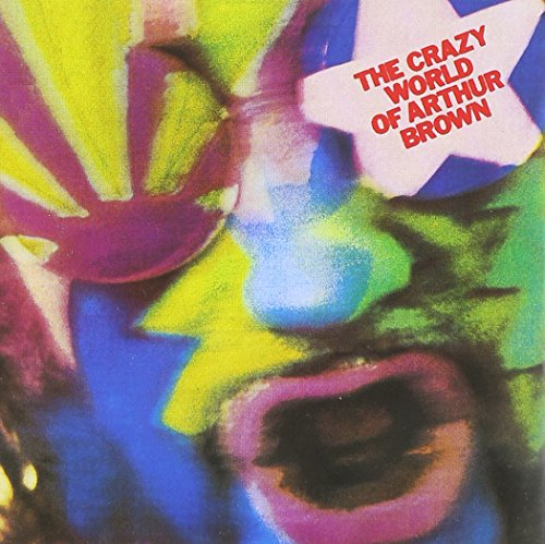Arthur Brown: The Crazy World Of Arthur Brown (Audio CD)