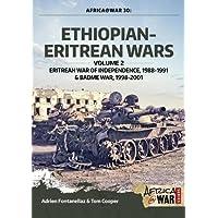 Ethiopian-Eritrean Wars. Volume 2: Eritrean War of Independence, 1988-1991 and Badme War, 1998-2001