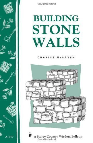 Building Stone Walls: Storey's Country Wisdom Bulletin A-217 by Charles McRaven (Dec 14 1998)