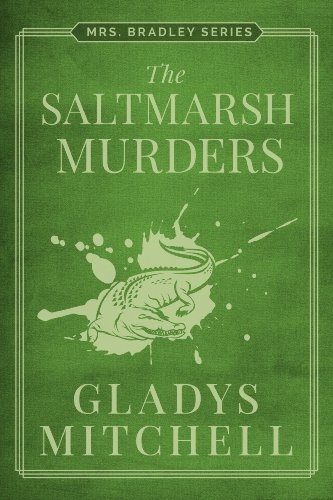 The Saltmarsh Murders (Mrs. Bradley)