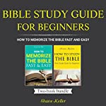 Bible Study Guide for Beginners: How to Memorize the Bible Fast and Easy | Shane Keller