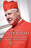 img - for The Cardinal M ller Report: An Exclusive Interview on the State of the Church book / textbook / text book