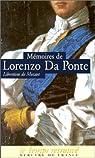 Mémoires de Lorenzo Da Ponte, librettiste de Mozart par Da Ponte