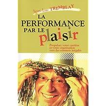 performance par le plaisir (La)