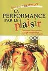 La performance par le plaisir par Tremblay