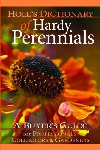 hole-s-dictionary-of-hardy-perennials-the-buyers-guide-for-professionals-collectors-gardeners