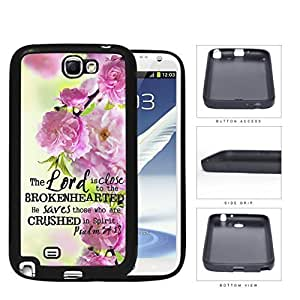 Psalm 34:18 Bible Verse with Pink Garden Flowers [Samsung Galaxy Note II 2 N7100] Rubber Silicone TPU Cell Phone Case Kimberly Kurzendoerfer