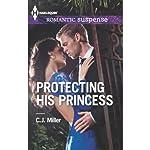 Protecting His Princess | C. J. Miller