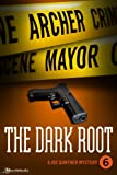 The Dark Root by Archer Mayor front cover