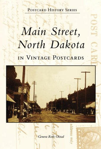 Main Street, North Dakota In Vintage Postcards (ND) (Postcard History Series)