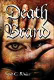 Death Brand, Scott Ristau, 1413773001
