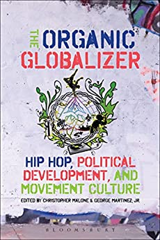 The Organic Globalizer: Hip Hop, Political Development