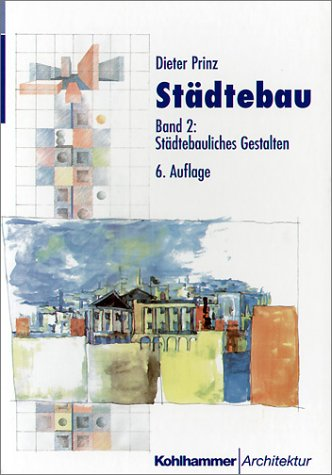 Städtebau, 2 Bde, Bd.2, Städtebauliches Gestalten