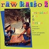 Raw Kaiso 2: Trinidad Rio & Brigo, Live in Concert
