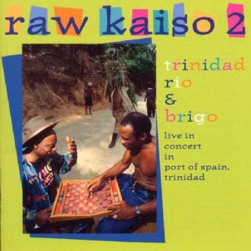 Raw Kaiso 2: Trinidad Rio & Brigo, Live in Concert by Rounder