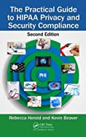 The Practical Guide to HIPAA Privacy and Security Compliance, 2nd Edition Front Cover