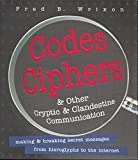 img - for Codes, Ciphers and Other Cryptic and Clandestine Communication: 400 Ways to Send Secret Messages from Hieroglyphs to the Internet book / textbook / text book
