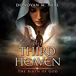 The Third Heaven: The Birth of God | Donovan M. Neal