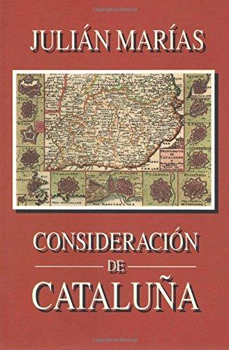 Consideración de Cataluña: Amazon.es: Marías, Julián: Libros