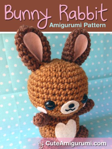 Bunny Rabbit Amigurumi Pattern (Crochet Pattern Books)
