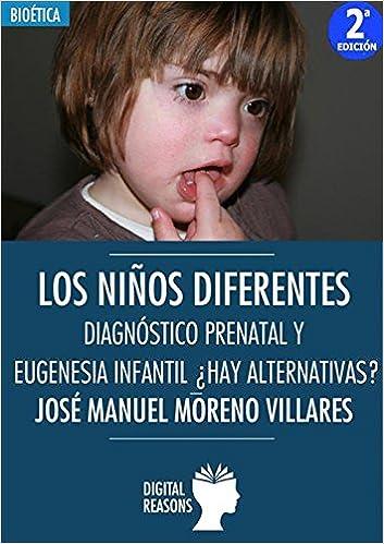 Los niños diferentes. Diagnóstico prenatal y eugenesia