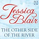 The Other Side of the River Audiobook by Jessica Blair Narrated by Marie McCarthy