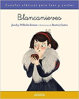 Blancanieves Primeros Lectores 1-5 Años - Cuentos Clásicos Para Leer Y Contar: Amazon.es: Jacob Grimm, Wilhelm Grimm, Beatriz Castro, Vicente Muñoz Puelles: ...