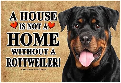 123RoyWarner A House is Not A Home Without A Rottweiler Rottie Realistic 6x12 Hardboard Pet Dog Sign Plaque Novelty Pet Sign