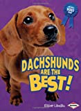 Dachshunds Are the Best!, Elaine Landau, 1580135633