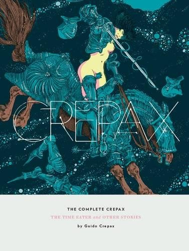 The Complete Crepax: The Time Eater and Other Stories (Vol. 2)  (The Complete Crepax) by Fantagraphics Books