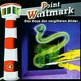 Point Whitmark-Folge 4: Das Haus der vergifteten Bilder
