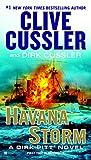 Havana Storm: A Dirk Pitt Adventure
