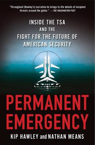Changeless Emergency: Inside the TSA and the Fight for the Future of American Security