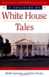 A Treasury of White House Tales, Webb B. Garrison and Beth Wieder, 1558539735