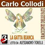 La Gatta Bianca [The White Cat] | Carlo Collodi,Marie Catherine d'Aulnoy